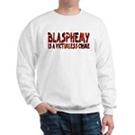 Blasphemy No Crime Heavy Sweatshirt