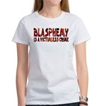 Blasphemy No Crime Women's T-Shirt