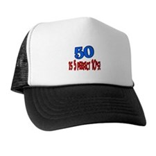 50 is 5 perfect 10s Trucker Hat