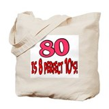 80 is 8 perfect 10's Tote Bag