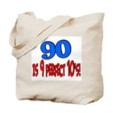 90 is 9 perfect 10's Tote Bag