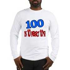 100 is 10 perfect 10 Long Sleeve T-Shirt