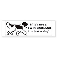 "Landseer ""Just a Dog""Newfoundland Bumper Bumper Sticker"