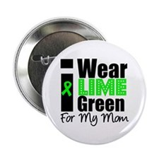 """I Wear Lime Green For My Mom 2.25"""" Button"""