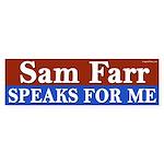 Sam Farr Speaks for Me Bumper Sticker