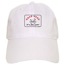 Road Head - It's the Law! Baseball Cap