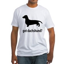 Got Dachshund? Shirt