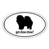 Got Chow Chow? Oval Bumper Stickers