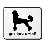 Got Chinese Crested? Mousepad
