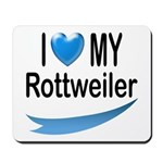 I Love My Rottweiler Mousepad