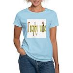 Trophy Wife Women's Light T-Shirt