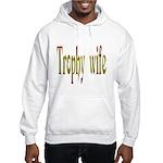 Trophy Wife Hooded Sweatshirt