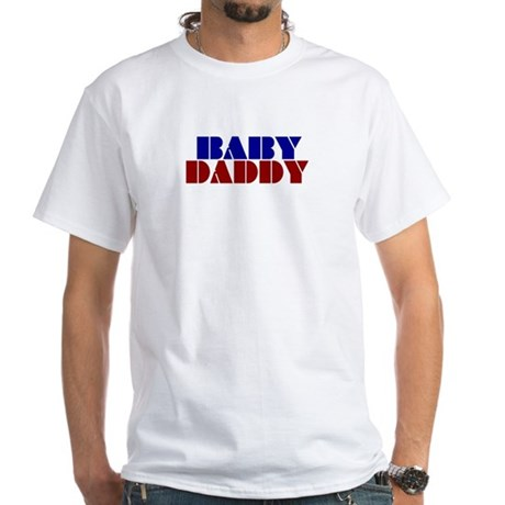 Baby Daddy White T-Shirt