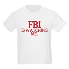 FBI is watching me. T-Shirt