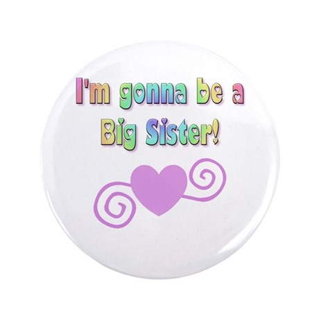 "Gonna Be a Big Sister 3.5"" Button (100 pack)"