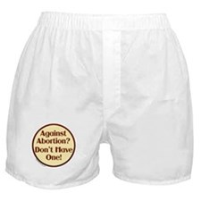 Against Abortion? Don't have  Boxer Shorts