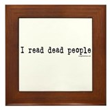 I read dead people Framed Tile