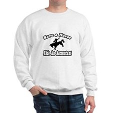 """Save Horse, Ride Accountant"" Sweatshirt"