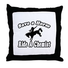 """Save Horse, Ride Chemist"" Throw Pillow"