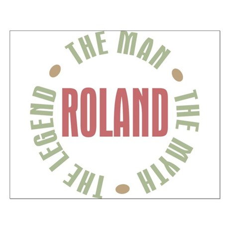 Roland Man Myth Legend Small Poster