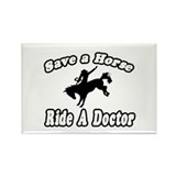 """Save Horse, Ride Doctor"" Rectangle Magnet"