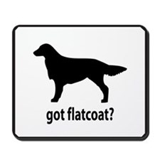Got Flatcoat? Mousepad
