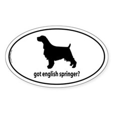 Got English Springer? Oval Decal