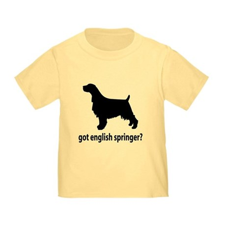 Got English Springer? Toddler T-Shirt