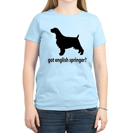 Got English Springer? Women's Light T-Shirt