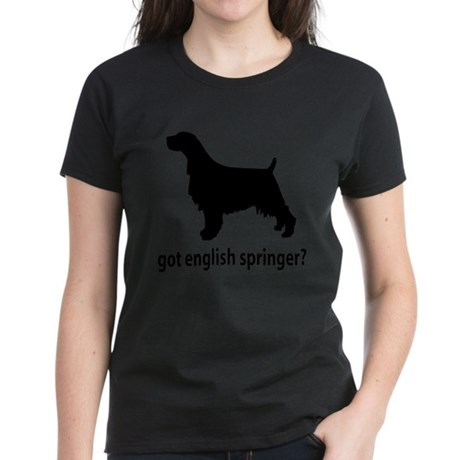 Got English Springer? Women's Dark T-Shirt