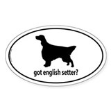 Got English Setter? Oval Decal