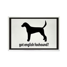 Got English Foxhound? Rectangle Magnet