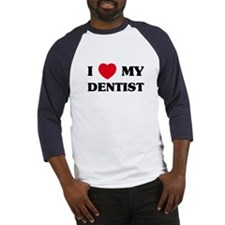 I Love My Dentist Baseball Jersey
