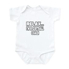 """Relax...Softball Coach"" Infant Bodysuit"