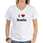 I Love Dustin Women's V-Neck T-Shirt