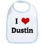 I Love Dustin Bib