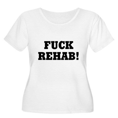 Fuck Rehab Plus Size Scoop Neck Shirt