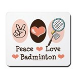 Peace Love Badminton Mousepad