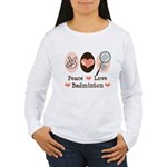 Peace Love Badminton Women's Long Sleeve T-Shirt