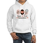 Peace Love Badminton Hooded Sweatshirt