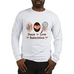 Peace Love Badminton Long Sleeve T-Shirt