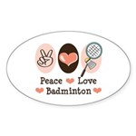 Peace Love Badminton Oval Sticker (10 pk)
