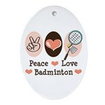 Peace Love Badminton Oval Ornament