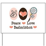 Peace Love Badminton Yard Sign