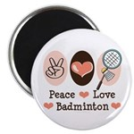 Peace Love Badminton Magnet