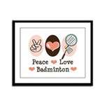Peace Love Badminton Framed Panel Print