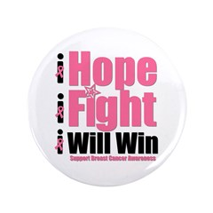 "Hope, Fight, Win BC 3.5"" Button"