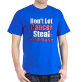 Don't Let Cancer Steal 2nd Base T-Shirt