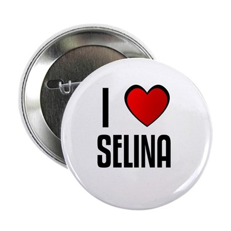 I LOVE SELINA Button