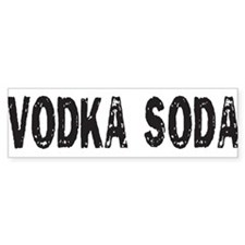 VODKA SODA Bumper Bumper Sticker